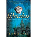 Priceless: A Novel on the Edge of the Worldby Tom Davis