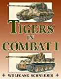 Tigers in Combat: Vol.1 (English Edition)