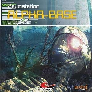 Überleben (Raumstation Alpha-Base 2) Hörspiel