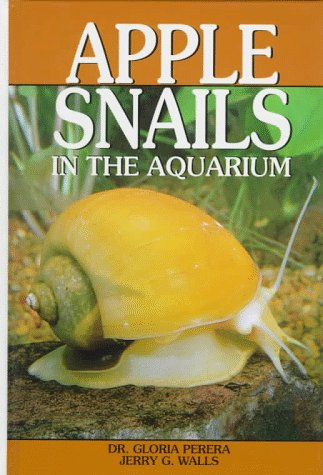 Apple Snails In The Aquarium: Ampullariids : Their Identification, Care, And Breeding