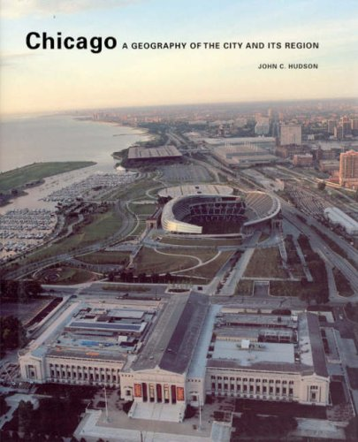 Chicago: A Geography of the City and Its Region (Center...