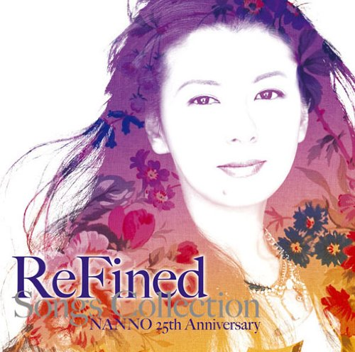 ReFined-Songs Collection~NANNO 25th Anniversary