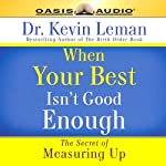 When Your Best Isn't Good Enough | Kevin Leman