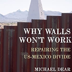 Why Walls Won't Work Audiobook