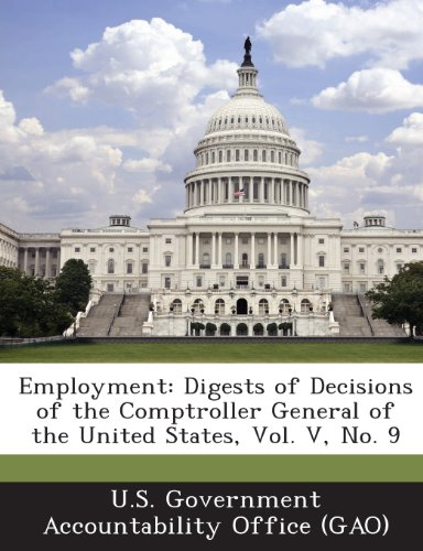 Employment: Digests of Decisions of the Comptroller General of the United States, Vol. V, No. 9