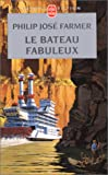 Le Fleuve de l'ternit, tome 2 : Le Bateau fabuleux
