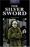 The Silver Sword (Oxford Bookworms Library)