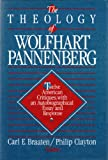 The Theology of Wolfhart Pannenberg: Twelve American critiques, with an autobiographical essay and response (0806623705) by Braaten, Carl E.
