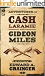 Adventures of Cash Laramie and Gideon...