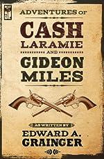 Adventures of Cash Laramie and Gideon Miles (Cash Laramie & Gideon Miles Series Book 1)