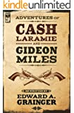 Adventures of Cash Laramie and Gideon Miles (Cash Laramie & Gideon Miles Series Book 1)