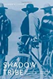 Shadow Tribe: The Making of Columbia River Indian Identity (Emil and Kathleen Sick Book Series in Western History and Biography)