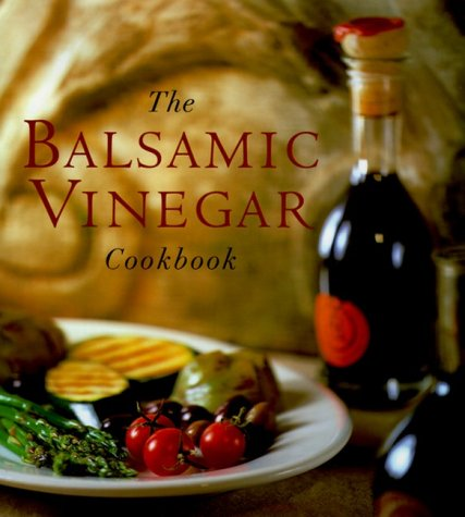 Balsamic Vinegar Cookbook by Meesha Halm