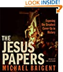 The Jesus Papers Cd: Exposing The Gre...