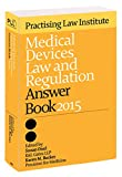 Medical Devices Law and Regulation Answer Book 2015