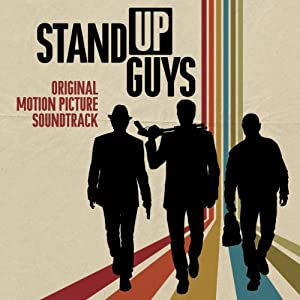 Stand Up Guys (Original Motion Picture Soundtrack)