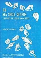 The Sea Shell Islands, a History of Sanibel…
