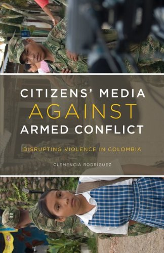 Citizens' Media against Armed Conflict: Disrupting...