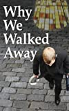 img - for Why We Walked Away book / textbook / text book