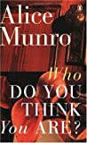 Who Do You Think You Are? (0140241582) by Alice Munro