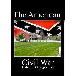 The American Civil War - From Cedar Creek to Appomattox