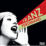 You Could Have It So Much Better ~ Franz Ferdinand