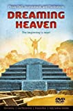 img - for Dreaming Heaven: The Beginning Is Near! (book and feature length DVD) book / textbook / text book