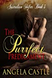 The Purrfect Predicament (Australian Shifters Book 3)