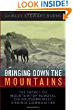 Bringing Down the Mountains: The Impact of Mountaintop Removal on Southern West Virginia Communities