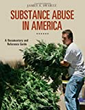Substance Abuse in America: A Documentary and Reference Guide (Documentary and Reference Guides)
