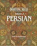 Erich Aschenbrenner Oriental Rugs: Persian v. 2