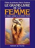 echange, troc Claudie Lepage, Fanchon Pagès - Le Grand Livre de la femme