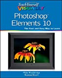 Mike Wooldridge Teach Yourself Visually Photoshop Elements 10 (Teach Yourself VISUALLY (Tech))