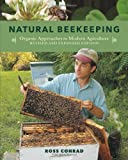Natural Beekeeping, 2nd Edition: Organic Approaches to Modern Apiculture