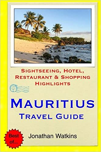 Mauritius Travel Guide: Sightseeing, Hotel, Restaurant & Shopping Highlights