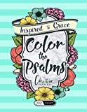 img - for Color The Psalms: Inspired To Grace: Christian Coloring Books: Day & Night: A Unique White & Black Background Bible Verse Adult Coloring Book For ... Spiritual Prayer, Relaxation & Stress Relief) book / textbook / text book