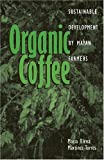 img - for Organic Coffee: Sustainable Development by Mayan Farmers (Ohio RIS Latin America Series) Paperback August 15, 2006 book / textbook / text book