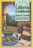 A Little California Cookbook (0811800970) by Carroll, John P.