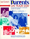 Parents on Your Side: A Comprehensive Parent-Involvement Program for Teachers (0939007398) by Canter, Lee