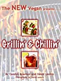 The NEW Vegan Presents . . . Grillin' & Chillin'