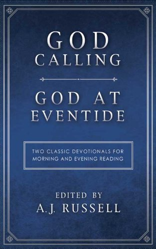God Calling/God at Eventide:  Two Classic Devotionals, for Morning and Evening Reading PDF