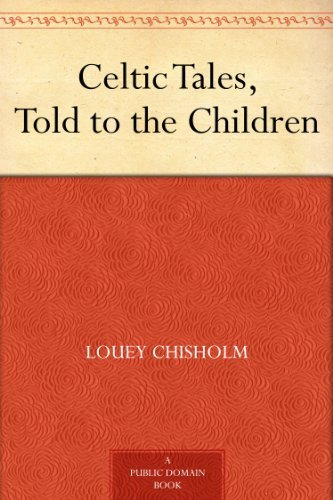 Celtic Tales, Told to the Children PDF