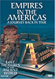 Empires in the Americas: A Journey Back in Time (Lost Treasures of the Ancient World)