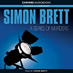 A Series of Murders (       UNABRIDGED) by Simon Brett Narrated by Simon Brett