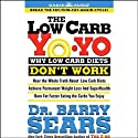 The Low Carb Yo-Yo (       UNABRIDGED) by Dr. Barry Sears Narrated by Dr. Barry Sears, John Adams