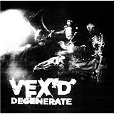 Degenerateby Vex'd