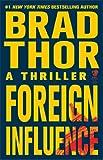 Foreign Influence: A Thriller (Scot Harvath Book 9)