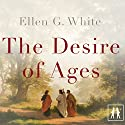 The Desire of Ages: Conflict of the Ages, Book 3 Audiobook by Ellen G. White Narrated by Barbara Caruso