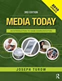 Media Today 2010 Update and Key Readings in Media Today, Academic Package: Media Today: An Introduction to Mass Communication, 3rd Updated Edition