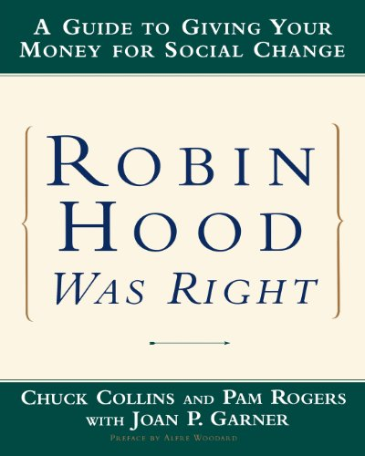 Robin Hood Was Right: A Guide to Giving Your Money for Social Change (Norton Paperback)